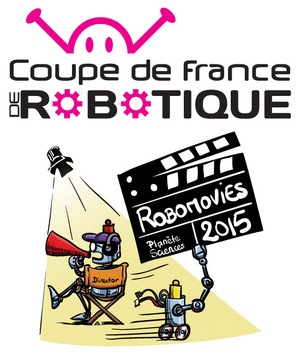 Coupe de france de robotique 2015 salle athena la ferte bernard 72400 sortir nantes le - Coupe de france robotique ...