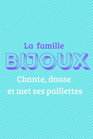 La Famille Bijoux Chante Danse Et Met Ses Paillettes