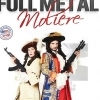 affiche FULL METAL MOLIERE