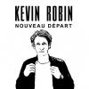 affiche KEVIN ROBIN - NOUVEAU DEPART