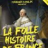 affiche LA FOLLE HISTOIRE DE FRANCE