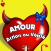 affiche AMOUR, ACTION OU VERITE